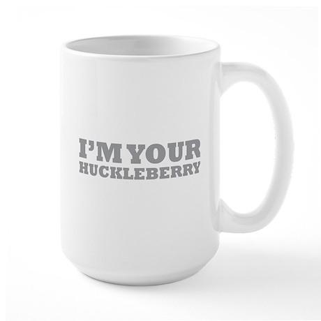 I'm Your Huckleberry Large Mug