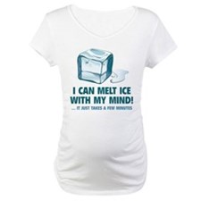 I Can Melt Ice With My Mind Shirt
