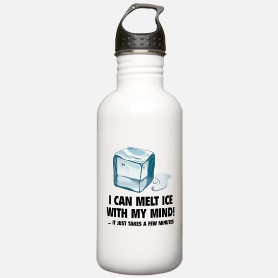 I Can Melt Ice With My Mind Water Bottle