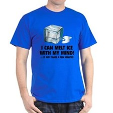 I Can Melt Ice With My Mind T-Shirt