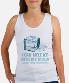 I Can Melt Ice With My Mind Women's Tank Top