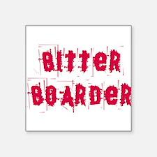 """Bitter Boarder Square Sticker 3"""" x 3"""""""