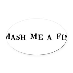 MashMeaFin10x8.png Oval Car Magnet