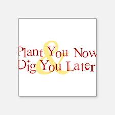 "PlantYouNow10x8.png Square Sticker 3"" x 3"""