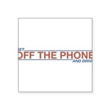 """Get Off the Phone 10 Square Sticker 3"""" x 3"""""""