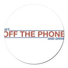 Get Off the Phone 10 Round Car Magnet