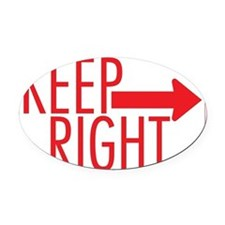 Keep Right 10 Oval Car Magnet