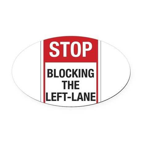 Stop Blocking 8 Oval Car Magnet