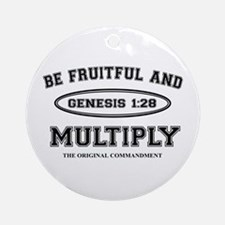 BE FRUITFUL AND MULTIPLY Ornament (Round)