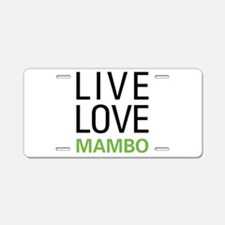 Live Love Mambo Aluminum License Plate