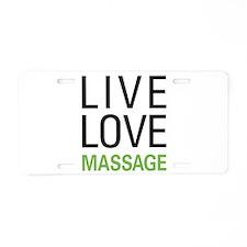 Live Love Massage Aluminum License Plate