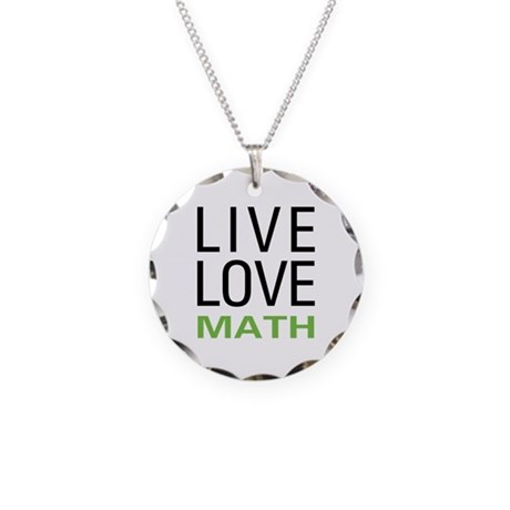 Live Love Math Necklace Circle Charm