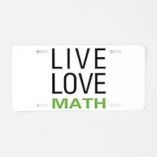 Live Love Math Aluminum License Plate