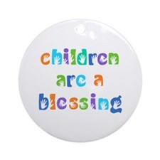 CHILDREN ARE A BLESSING Ornament (Round)