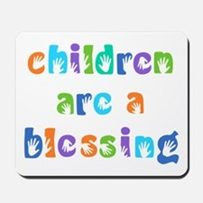 CHILDREN ARE A BLESSING Mousepad