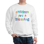 CHILDREN ARE A BLESSING Sweatshirt