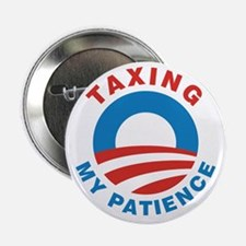 """Obama Taxing My Patience, 2.25"""" Button"""