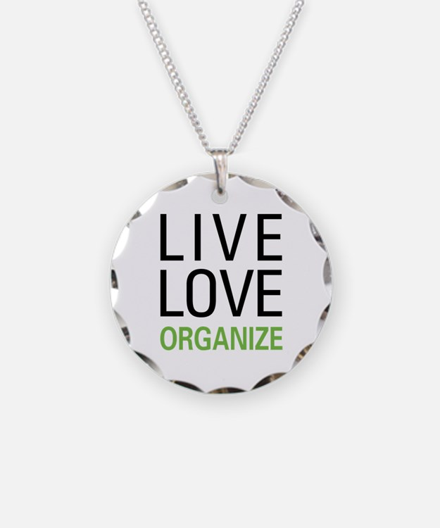 Live Love Organize Necklace