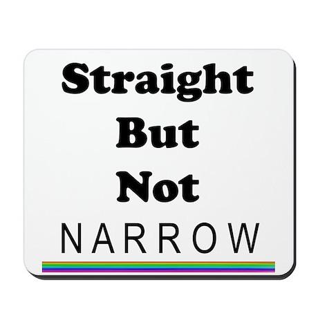 Straight Not Narrow Mousepad
