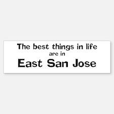East San Jose: Best Things Bumper Bumper Bumper Sticker