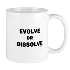 Evolve or Dissolve Mug