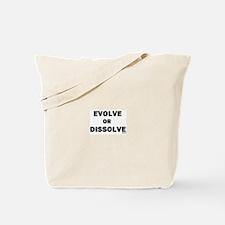 Evolve or Dissolve Tote Bag