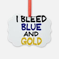 I Bleed Blue n Gold Ornament