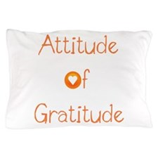 Attitude of Gratitude Pillow Case