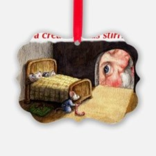 Not a creature was stirring Ornament