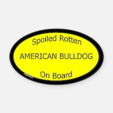 Spoiled American Bulldog On Board Oval Car Magnet