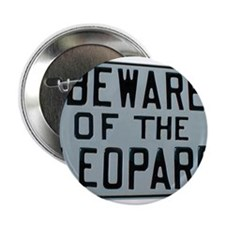 BEWARE OF THE LEOPARD Button