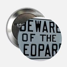 BEWARE OF THE LEOPARD Button