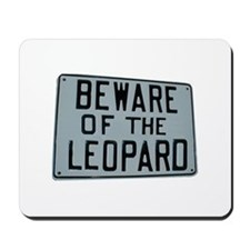 BEWARE OF THE LEOPARD Mousepad