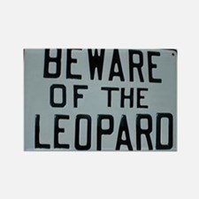 BEWARE OF THE LEOPARD Rectangle Magnet