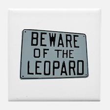 BEWARE OF THE LEOPARD Tile Coaster