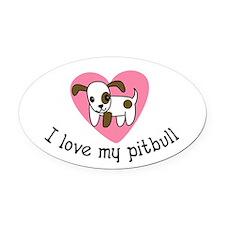 I Love My Pitbull Oval Car Magnet