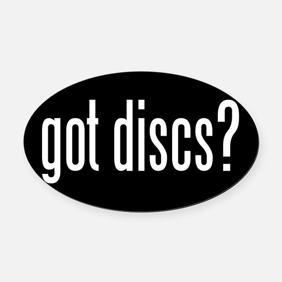 got discs? Oval Car Magnet