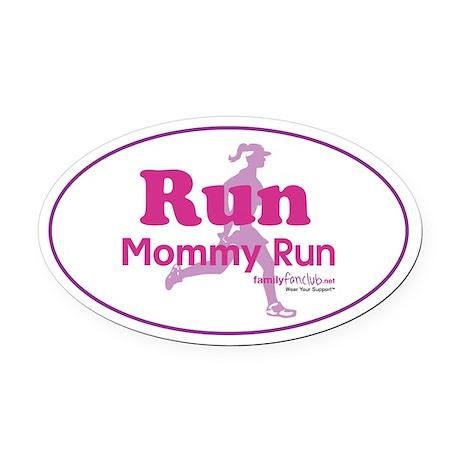 Run Mommy Run Oval Car Magnet