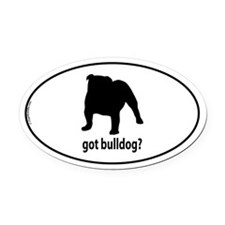 Got Bulldog? Oval Car Magnet