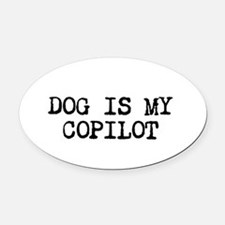 Dog is my Copilot Oval Car Magnet