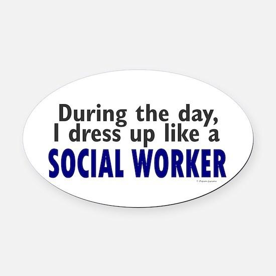 Dress Up Like A Social Worker Oval Car Magnet
