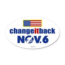 Change it back! Nov 6 Oval Car Magnet