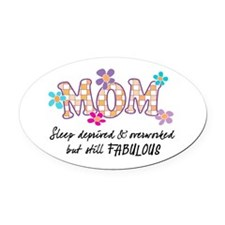 Sleep Deprived Mom Oval Car Magnet