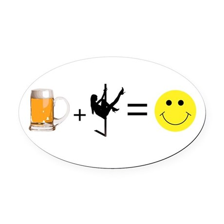 Beer + Stripper = Happy Oval Car Magnet