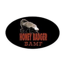 Honey Badger BAMF Oval Car Magnet