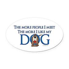 I Like My Dog ... Oval Car Magnet