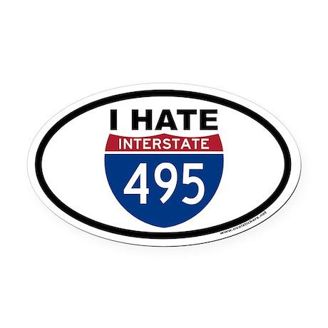 I HATE I-495 Euro Oval Car Magnet