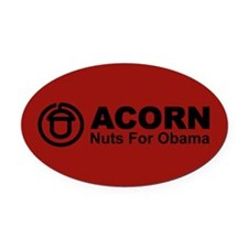 ACORN Nuts For Obama Oval Car Magnet
