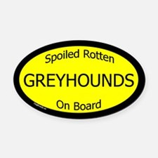 Spoiled Greyhounds On Board Oval Car Magnet