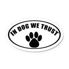 In Dog We Trust Oval Car Magnet